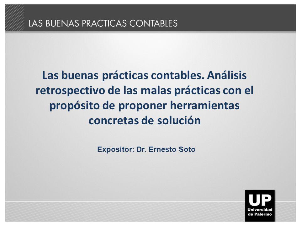 Las buenas prácticas contables. Análisis retrospectivo de las malas prácticas con el propósito de proponer herramientas concretas de solución Exposito