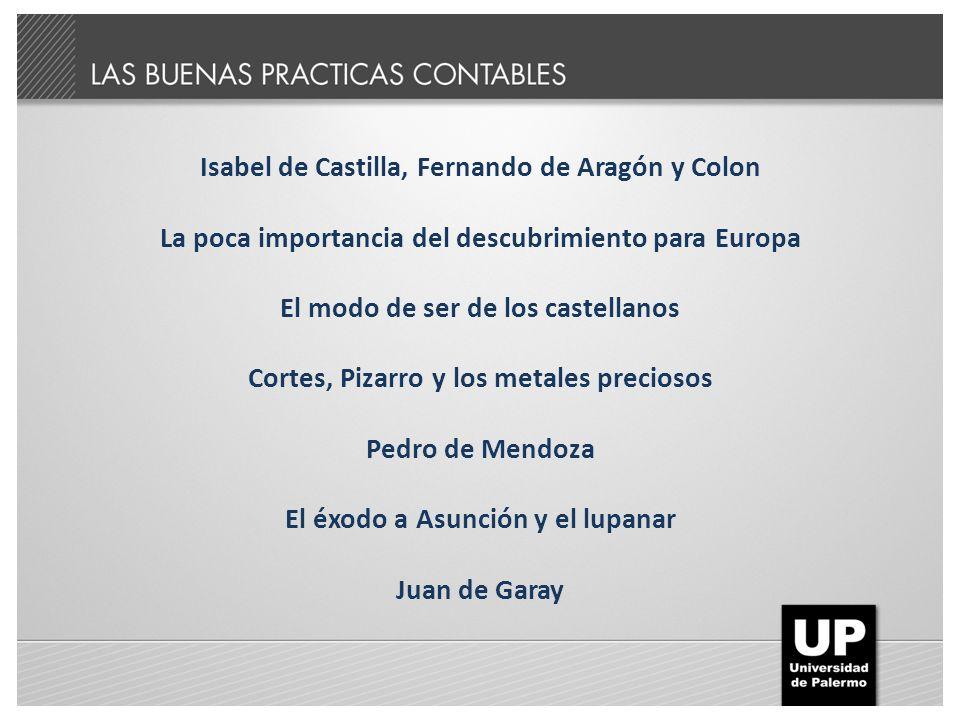 Isabel de Castilla, Fernando de Aragón y Colon La poca importancia del descubrimiento para Europa El modo de ser de los castellanos Cortes, Pizarro y