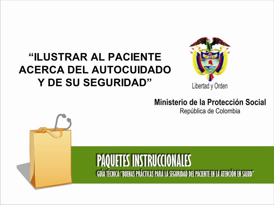 ILUSTRAR AL PACIENTE ACERCA DEL AUTOCUIDADO Y DE SU SEGURIDAD