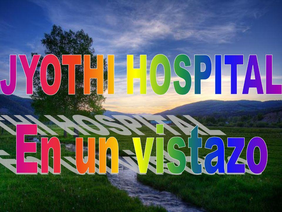 JYOTHI HOSPITAL, HOSPITAL DE REFERENCIA PARA LOS 20 CENTROS DE SANIDAD DE LA DIÓCESIS DE BALASORE.