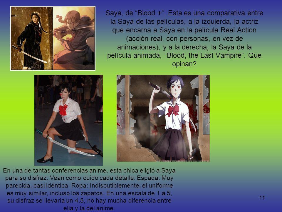 11 Saya, de Blood +. Esta es una comparativa entre la Saya de las películas, a la izquierda, la actriz que encarna a Saya en la película Real Action (