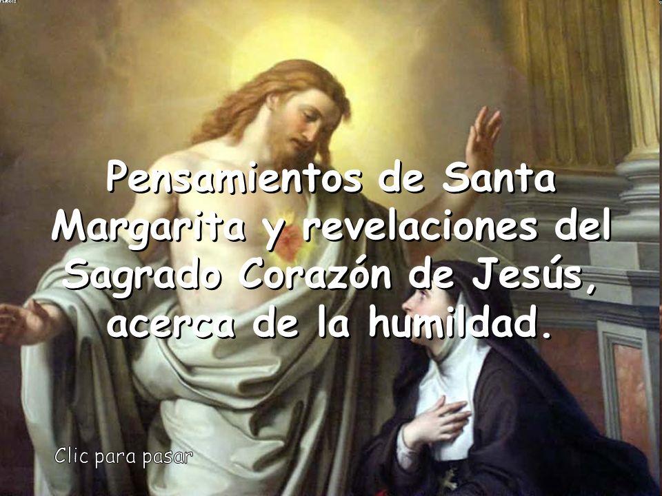 Pensamientos de Santa Margarita y revelaciones del Sagrado Corazón de Jesús, acerca de la humildad.