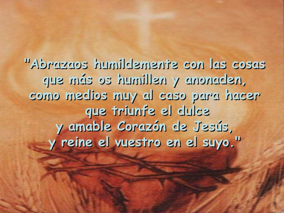 Cuando viene la humillación, regocijaos, porque entraréis muy adentro en el Corazón de Jesús
