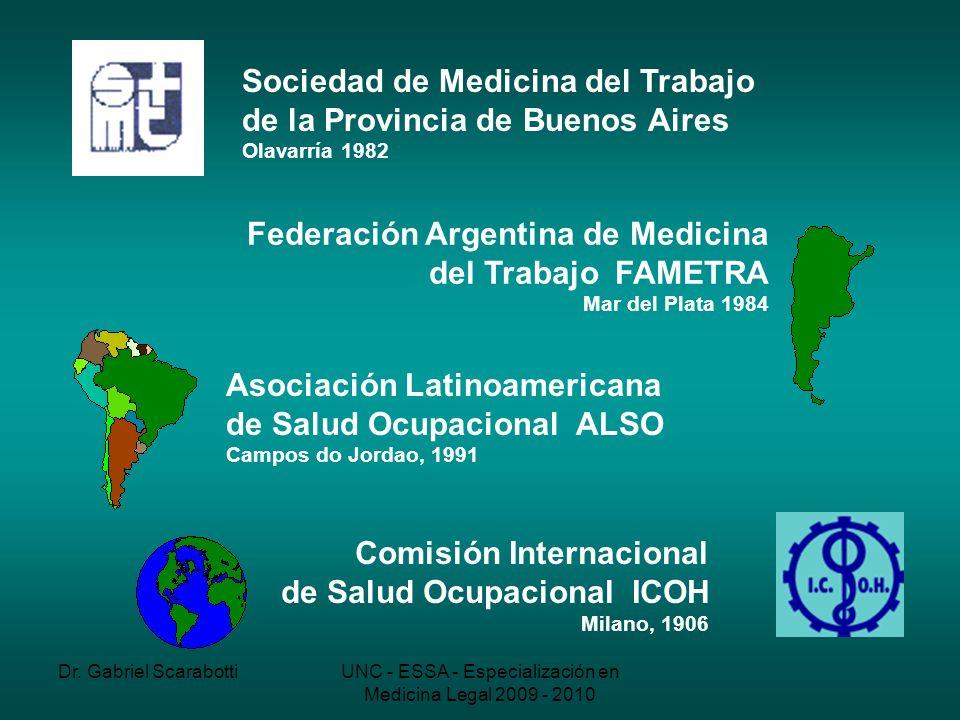Dr. Gabriel ScarabottiUNC - ESSA - Especialización en Medicina Legal 2009 - 2010 Federación Argentina de Medicina del Trabajo FAMETRA Mar del Plata 19