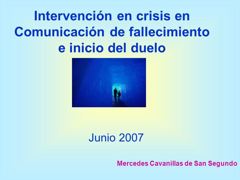 Intervención en crisis en Comunicación de fallecimiento e inicio del duelo Mercedes Cavanillas de San Segundo Junio 2007