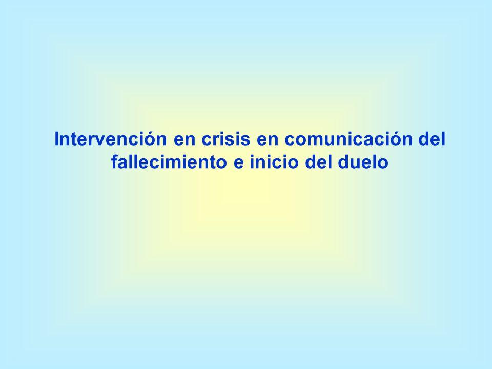 Intervención en crisis en comunicación del fallecimiento e inicio del duelo