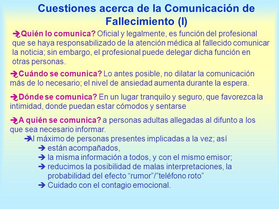 ¿Quién lo comunica? Oficial y legalmente, es función del profesional que se haya responsabilizado de la atención médica al fallecido comunicar la noti