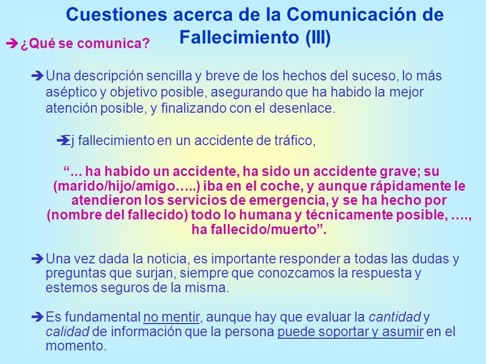 Cuestiones acerca de la Comunicación de Fallecimiento (III) ¿Qué se comunica? Una descripción sencilla y breve de los hechos del suceso, lo más asépti