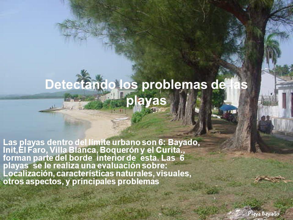 Playa Bayado. Detectando los problemas de las playas Las playas dentro del límite urbano son 6: Bayado, Init,El Faro, Villa Blanca, Boquerón y el Curi