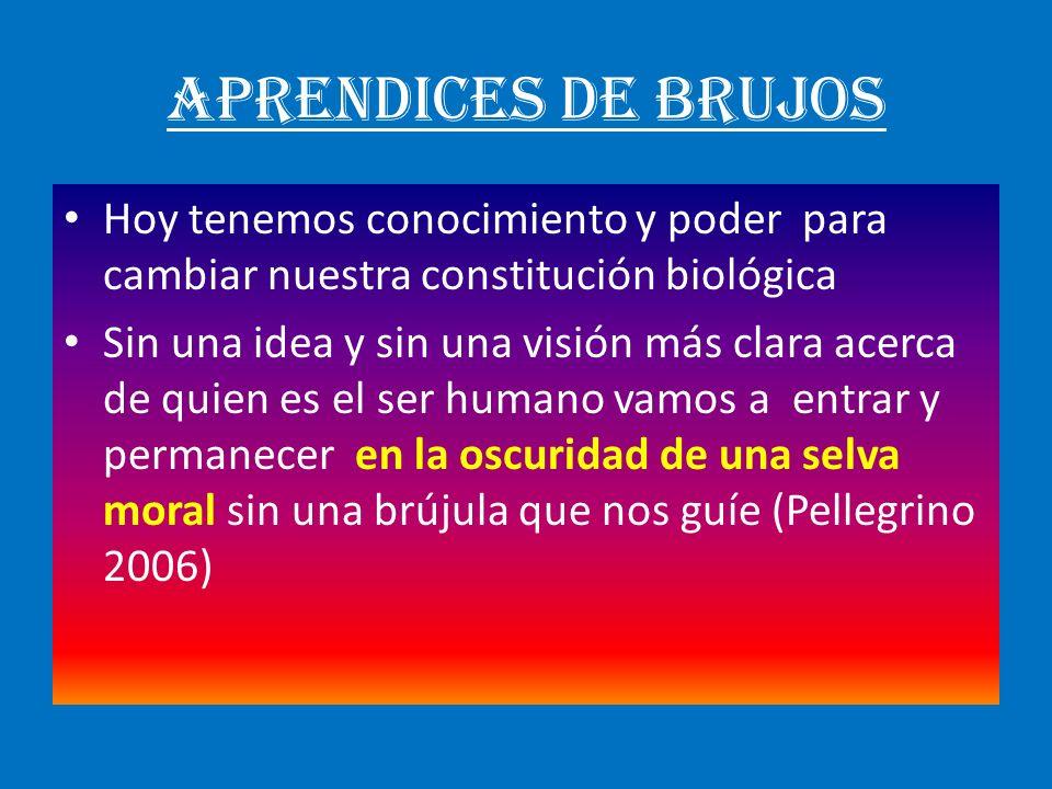 APRENDICES DE BRUJOS Hoy tenemos conocimiento y poder para cambiar nuestra constitución biológica Sin una idea y sin una visión más clara acerca de qu