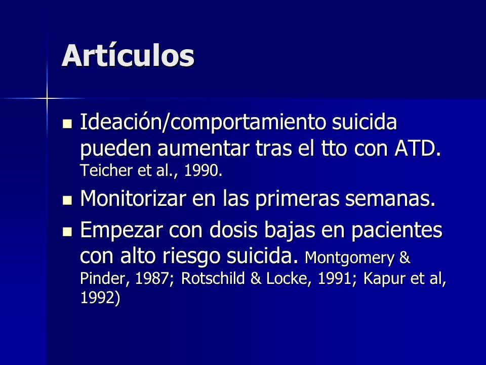 Artículos Ideación/comportamiento suicida pueden aumentar tras el tto con ATD. Teicher et al., 1990. Ideación/comportamiento suicida pueden aumentar t