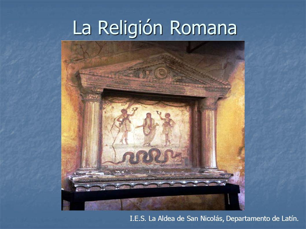 La Religión Romana I.E.S. La Aldea de San Nicolás, Departamento de Latín.