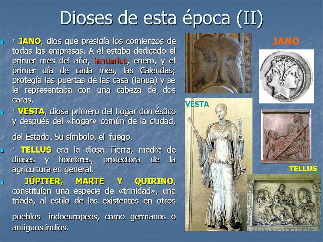 Dioses de esta época (II) · JANO, dios que presidía los comienzos de todas las empresas. A él estaba dedicado el primer mes del año, ianuarius, enero,