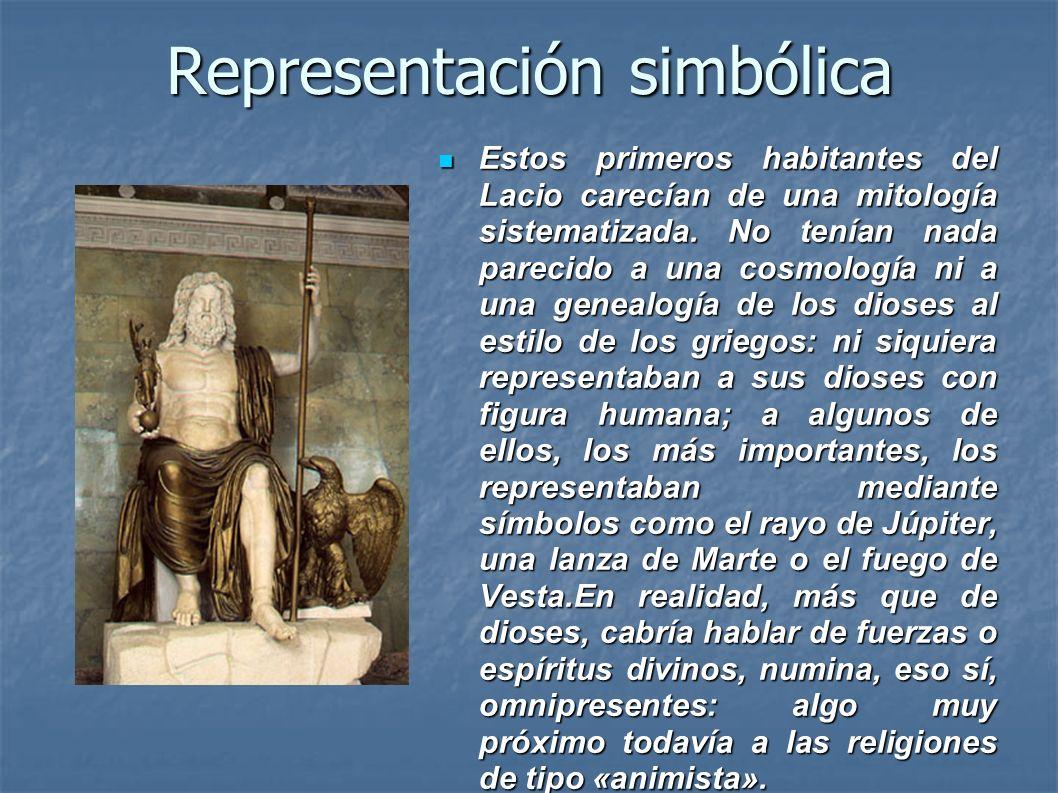 Representación simbólica Estos primeros habitantes del Lacio carecían de una mitología sistematizada. No tenían nada parecido a una cosmología ni a un