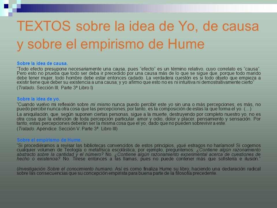TEXTOS sobre la idea de Yo, de causa y sobre el empirismo de Hume Sobre la idea de causa. Todo efecto presupone necesariamente una causa, pues efecto