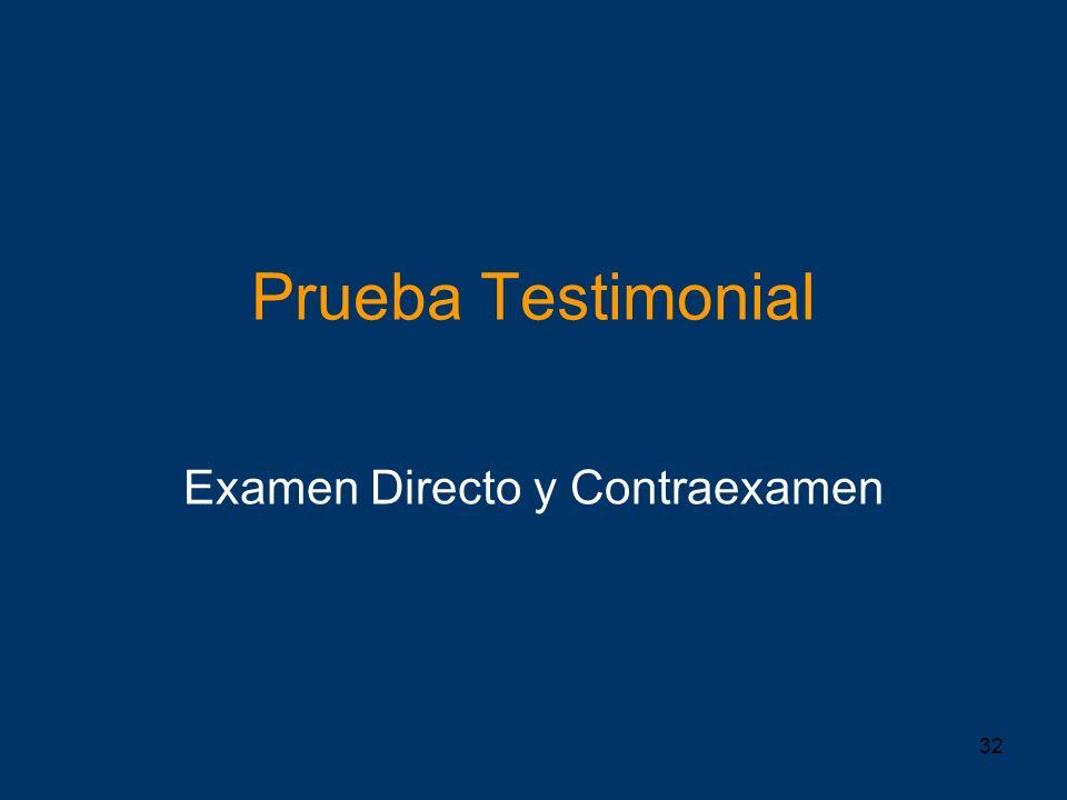 32 Prueba Testimonial Examen Directo y Contraexamen