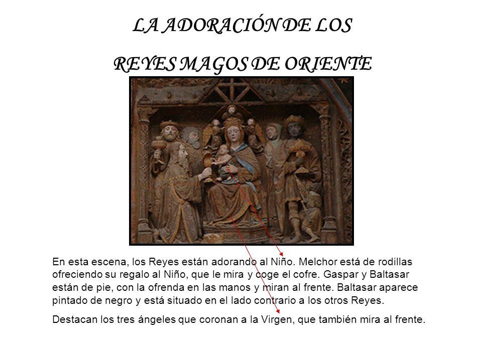 LA ADORACIÓN DE LOS REYES MAGOS DE ORIENTE En esta escena, los Reyes están adorando al Niño. Melchor está de rodillas ofreciendo su regalo al Niño, qu