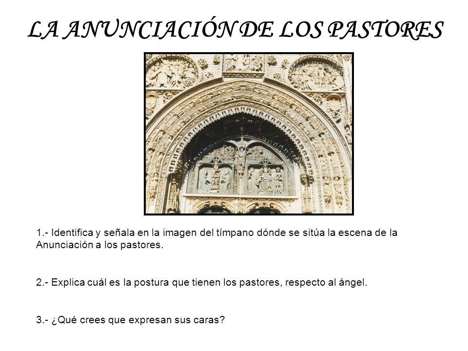 LA ANUNCIACIÓN DE LOS PASTORES 1.- Identifica y señala en la imagen del tímpano dónde se sitúa la escena de la Anunciación a los pastores. 2.- Explica