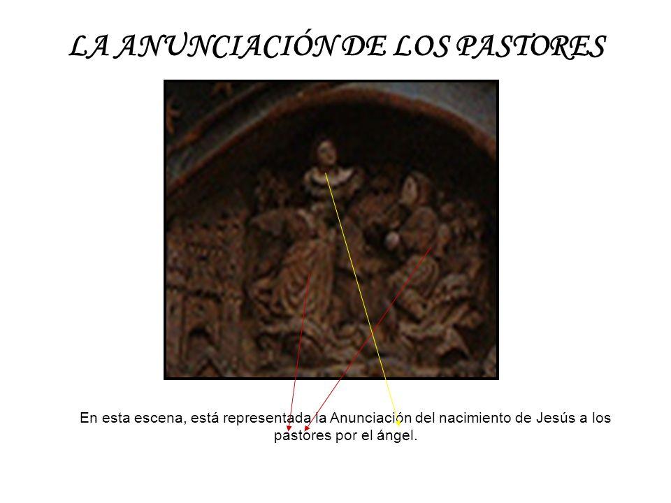 LA ANUNCIACIÓN DE LOS PASTORES En esta escena, está representada la Anunciación del nacimiento de Jesús a los pastores por el ángel.