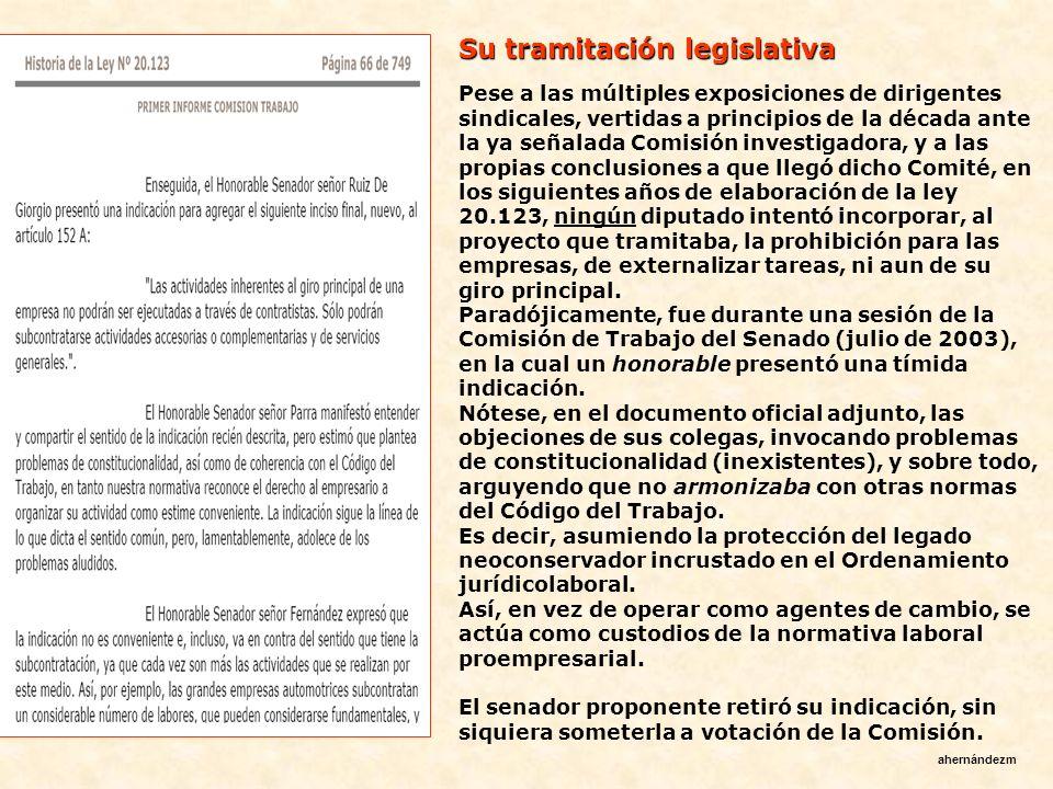 El proyecto legal para abordarla En la misma época, iniciaba su trámite legislativo el proyecto legal que señaló abordar la subcontratación.