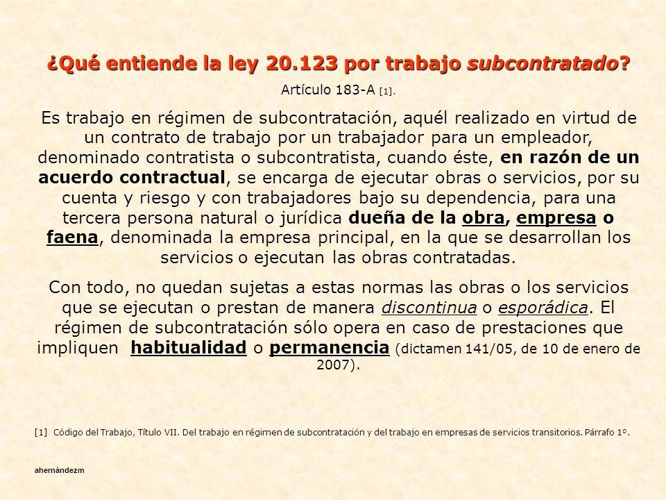 Contenido de la ley 20.123 En verdad, la ley 20.123, esencialmente reguló el suministro de personal.