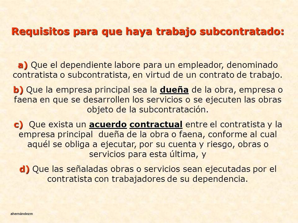 Parte II Subcontratación Regulación legal y administrativa ahernándezm Las citas de artículos, sin mención de ley, corresponden al Código del Trabajo.