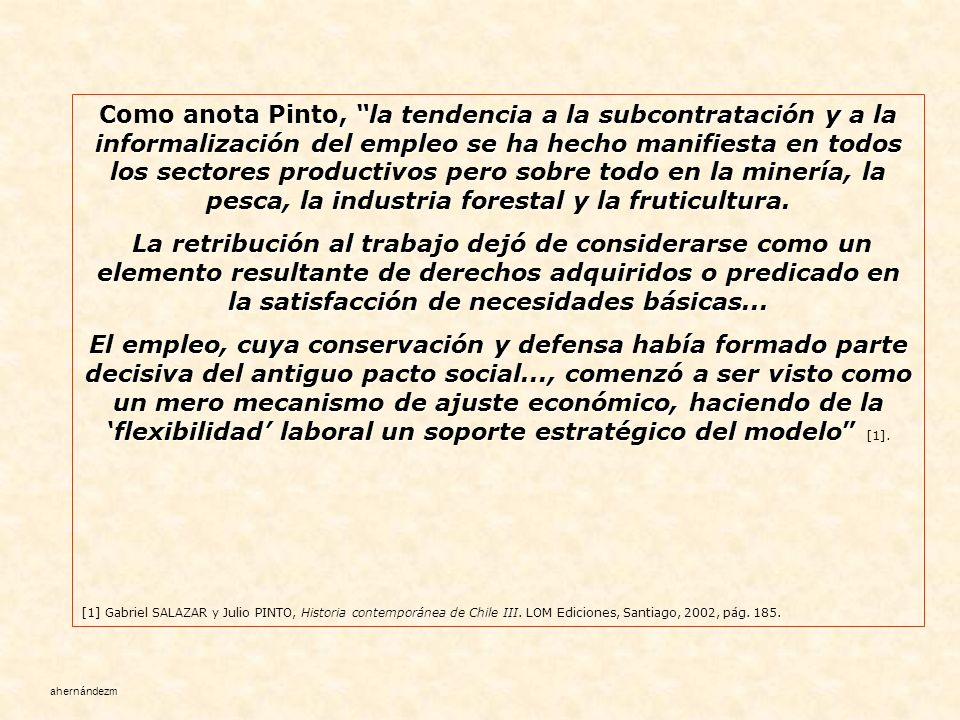 En 1979 se entregó al empresariado la facultad de subcontratar, sin límite Posterior al golpe militar-empresarial de 1973, además de su brutal represión, el mayor trastornó sobre el estatuto del trabajo en Chile fue la imposición del modelo luego conocido como neoliberal.