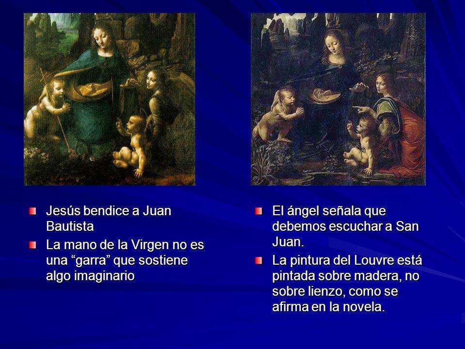 Jesús bendice a Juan Bautista La mano de la Virgen no es una garra que sostiene algo imaginario El ángel señala que debemos escuchar a San Juan. La pi