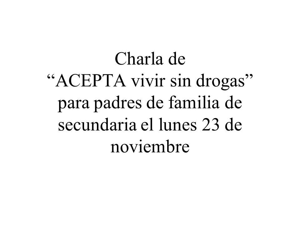 Charla de ACEPTA vivir sin drogas para padres de familia de secundaria el lunes 23 de noviembre