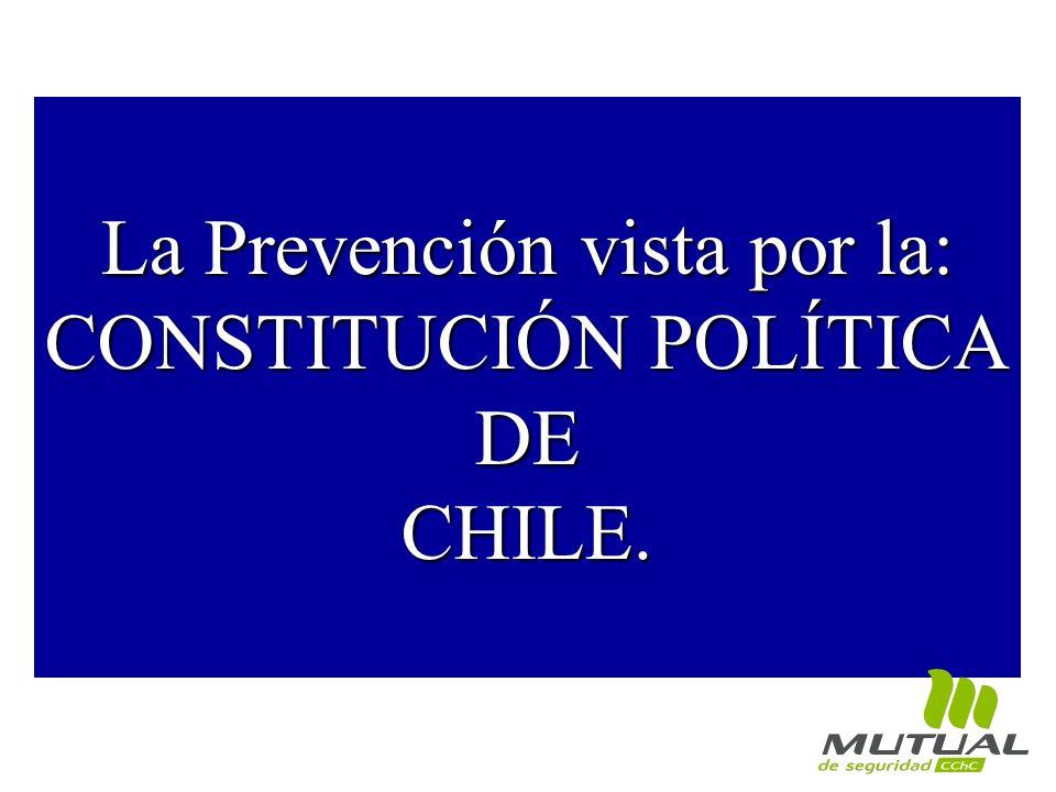 La Prevención vista por la: CONSTITUCIÓN POLÍTICA DECHILE.
