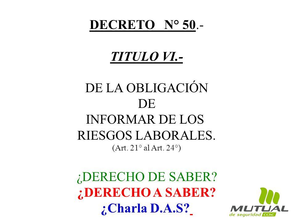 DECRETO N° 50.- TITULO VI.- DE LA OBLIGACIÓN DE INFORMAR DE LOS RIESGOS LABORALES.