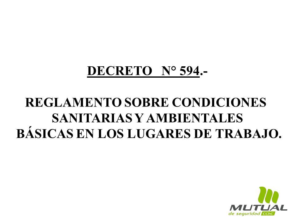 DECRETO N° 594.- REGLAMENTO SOBRE CONDICIONES SANITARIAS Y AMBIENTALES BÁSICAS EN LOS LUGARES DE TRABAJO.
