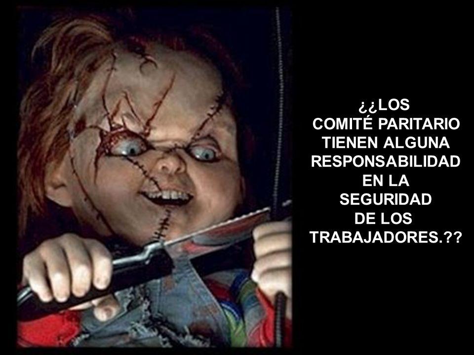 ¿¿LOS COMITÉ PARITARIO TIENEN ALGUNA RESPONSABILIDAD EN LA SEGURIDAD DE LOS TRABAJADORES.??