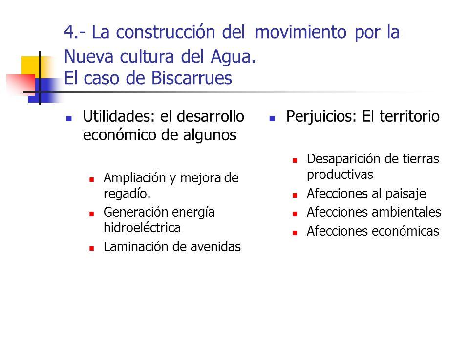 4.- La construcción del movimiento por la Nueva cultura del Agua. El caso de Biscarrues Utilidades: el desarrollo económico de algunos Ampliación y me