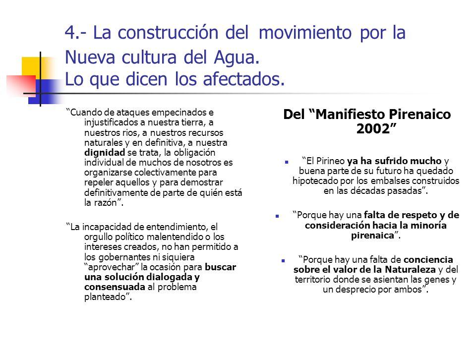 4.- La construcción del movimiento por la Nueva cultura del Agua. Lo que dicen los afectados. Cuando de ataques empecinados e injustificados a nuestra