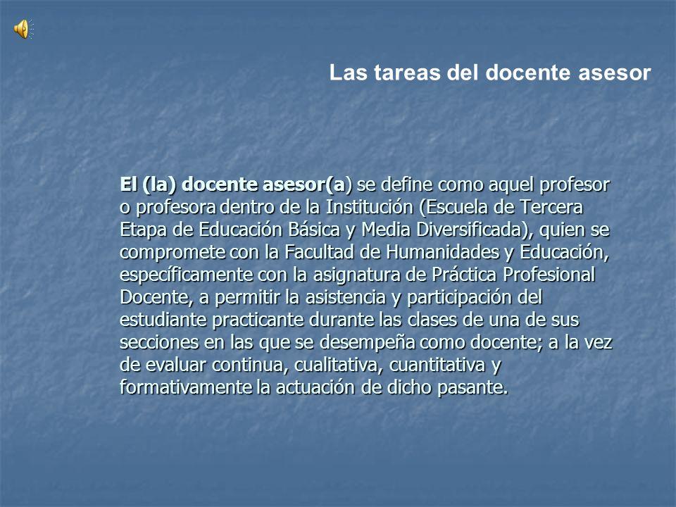 El (la) docente asesor(a) se define como aquel profesor o profesora dentro de la Institución (Escuela de Tercera Etapa de Educación Básica y Media Div