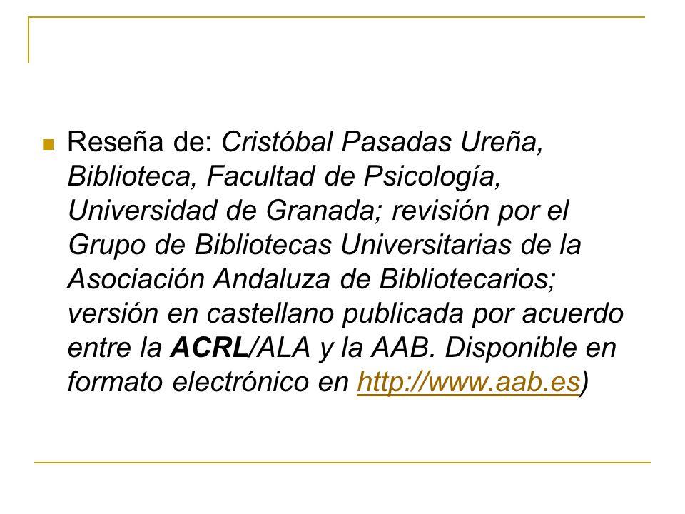 Reseña de: Cristóbal Pasadas Ureña, Biblioteca, Facultad de Psicología, Universidad de Granada; revisión por el Grupo de Bibliotecas Universitarias de