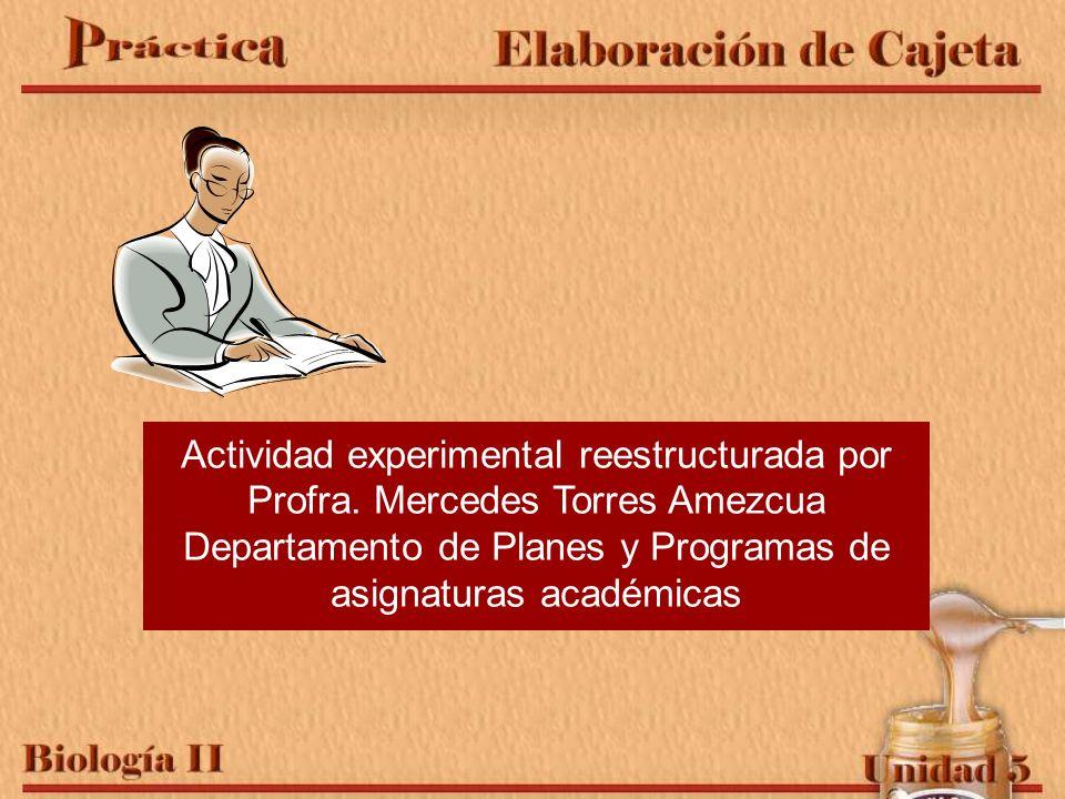 Actividad experimental reestructurada por Profra. Mercedes Torres Amezcua Departamento de Planes y Programas de asignaturas académicas