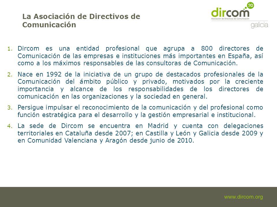 1. Dircom es una entidad profesional que agrupa a 800 directores de Comunicación de las empresas e instituciones más importantes en España, así como a