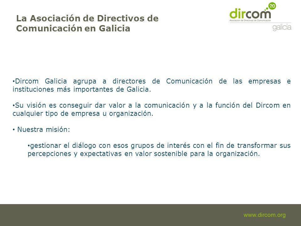 Dircom Galicia agrupa a directores de Comunicación de las empresas e instituciones más importantes de Galicia. Su visión es conseguir dar valor a la c