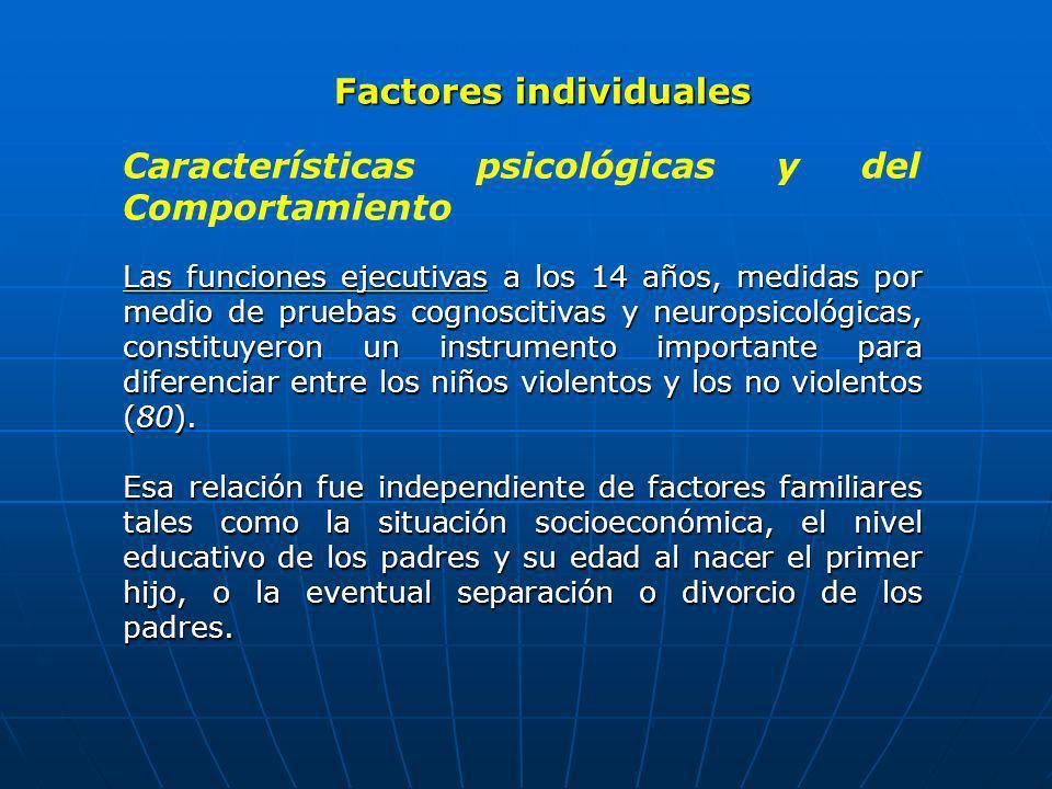 Factores individuales Características psicológicas y del Comportamiento Las funciones ejecutivas a los 14 años, medidas por medio de pruebas cognoscit