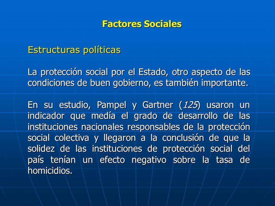 Factores Sociales Estructuras políticas La protección social por el Estado, otro aspecto de las condiciones de buen gobierno, es también importante. E