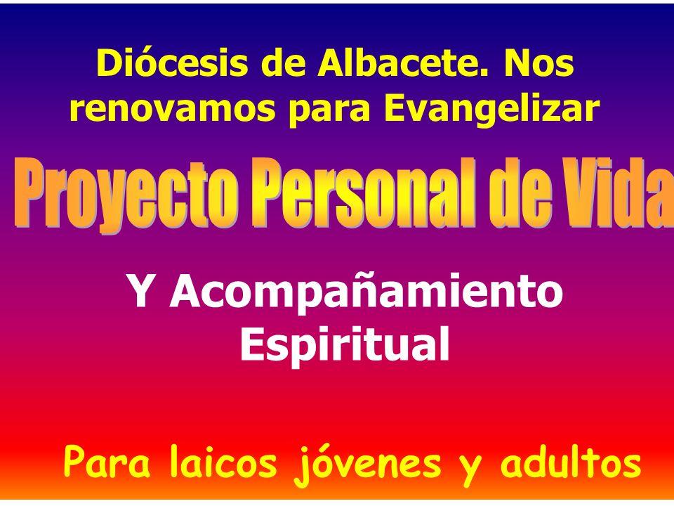 Diócesis de Albacete. Nos renovamos para Evangelizar Y Acompañamiento Espiritual Para laicos jóvenes y adultos