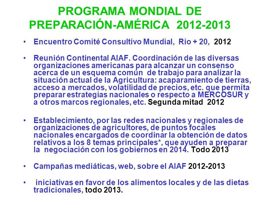 PROGRAMA MONDIAL DE PREPARACIÓN-AMÉRICA 2012-2013 Encuentro Comité Consultivo Mundial, Rio + 20, 2012 Reunión Continental AIAF. Coordinación de las di