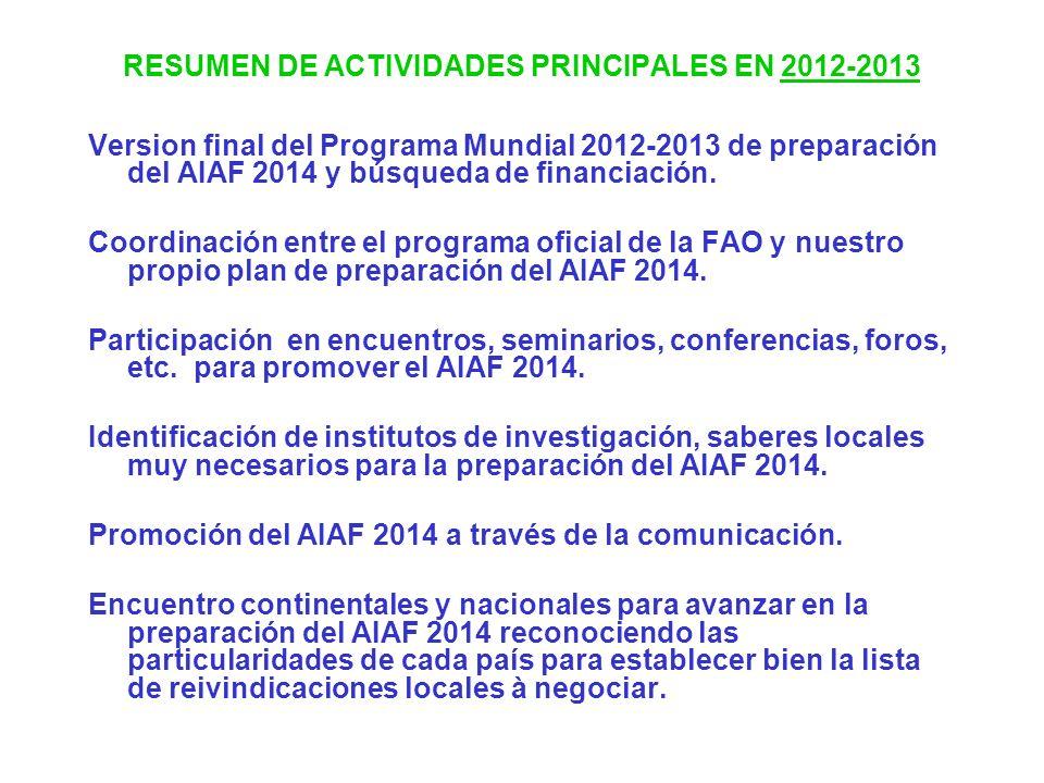 RESUMEN DE ACTIVIDADES PRINCIPALES EN 2012-2013 Version final del Programa Mundial 2012-2013 de preparación del AIAF 2014 y búsqueda de financiación.