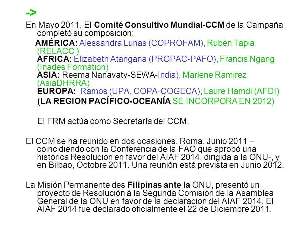 -> En Mayo 2011, El Comité Consultivo Mundial-CCM de la Campaña completó su composición: AMÉRICA: Alessandra Lunas (COPROFAM), Rubén Tapia (RELACC ) A