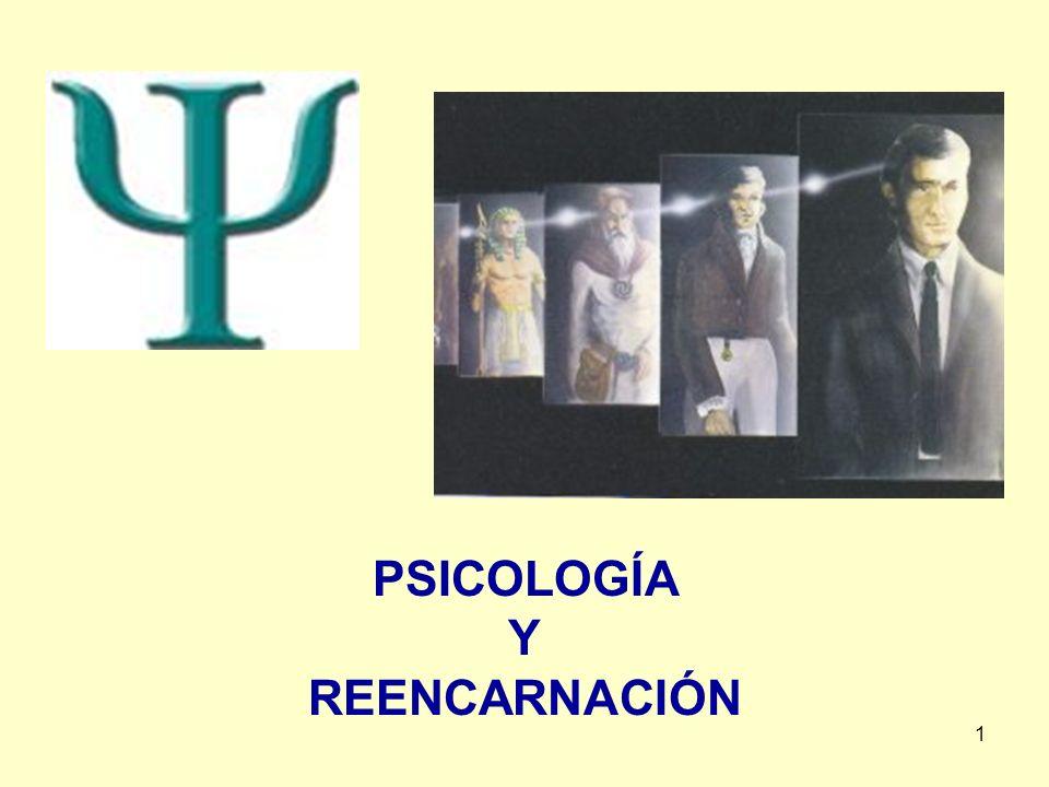 1 PSICOLOGÍA Y REENCARNACIÓN