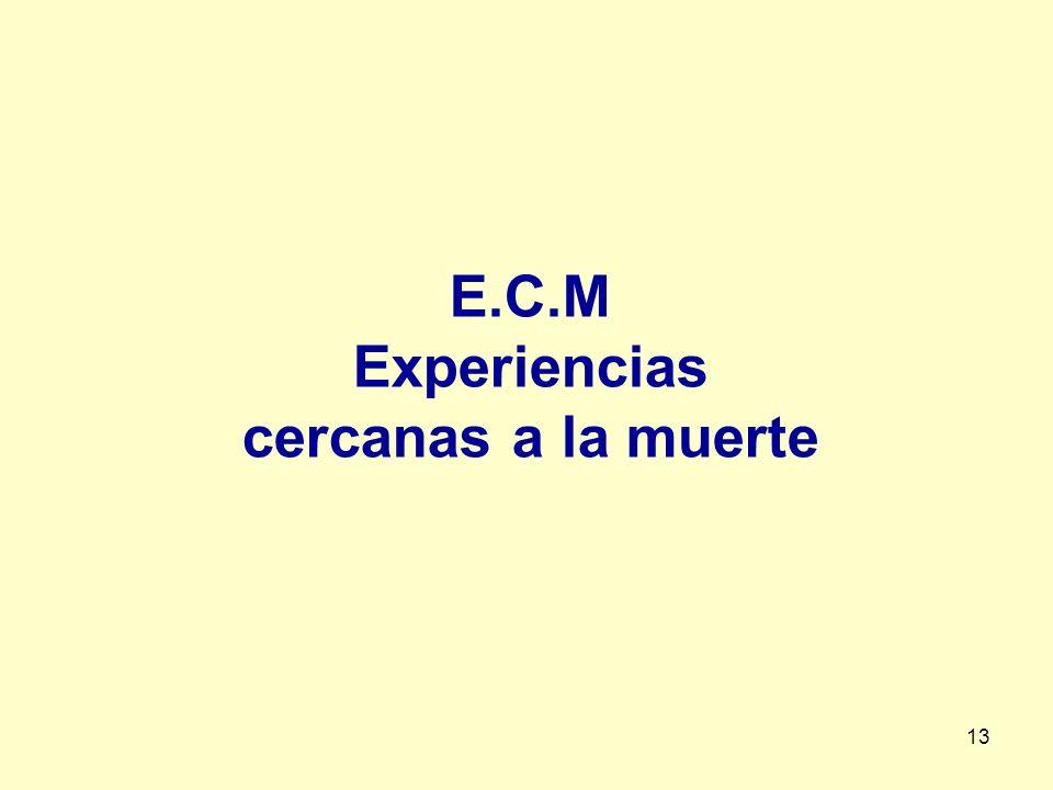 13 E.C.M Experiencias cercanas a la muerte