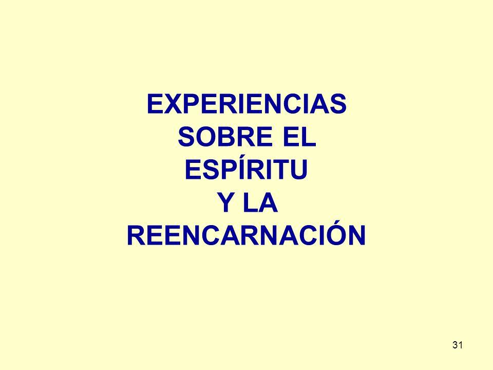 31 EXPERIENCIAS SOBRE EL ESPÍRITU Y LA REENCARNACIÓN