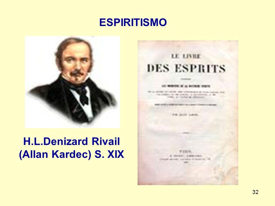 32 ESPIRITISMO H.L.Denizard Rivail (Allan Kardec) S. XIX